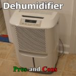 Pros and Cons of running a dehumidifier