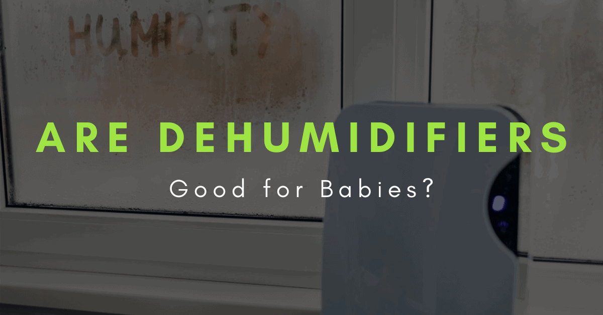 benefits of a dehumidifier for baby