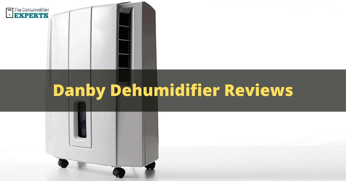 Reviews of Danby Dehumidifiers