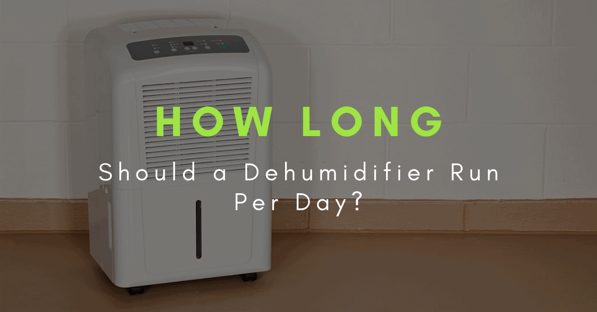 how long should a dehumidifier stay on